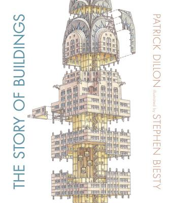 The Story of Buildings By Dillon, Patrick/ Biesty, Stephen (ILT)