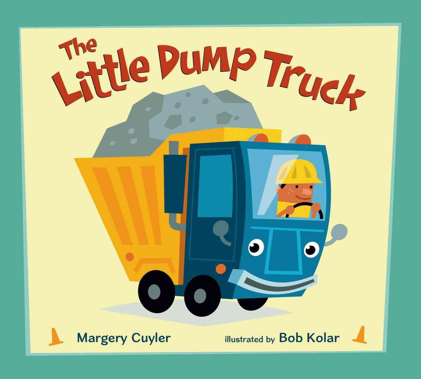 The Little Dump Truck By Cuyler, Margery/ Kolar, Bob (ILT)