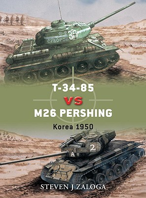 T-34-85 vs M26 Pershing By Zaloga, Steven J.